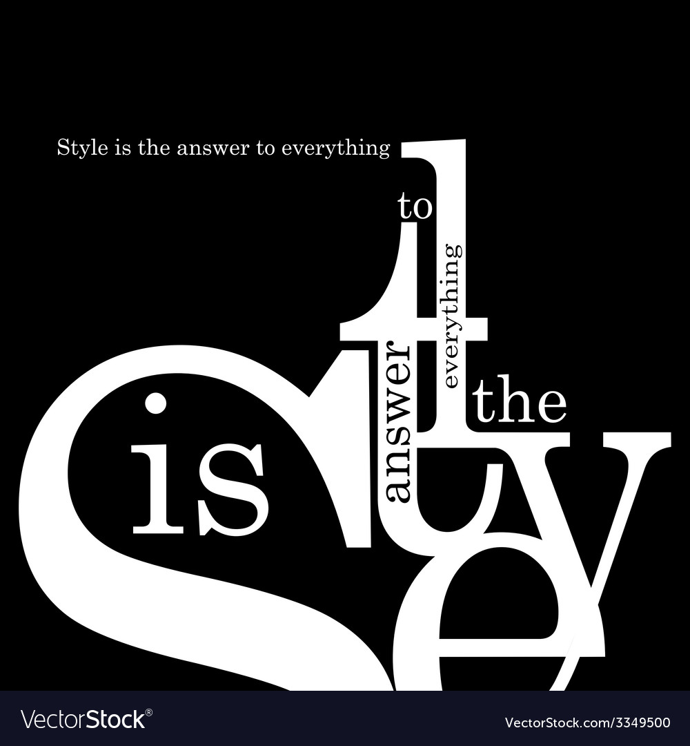 Style is the answer to everything vector | Price: 1 Credit (USD $1)