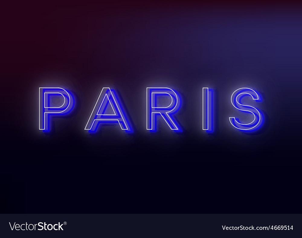 Neon paris neon paris sign design for your vector   Price: 1 Credit (USD $1)