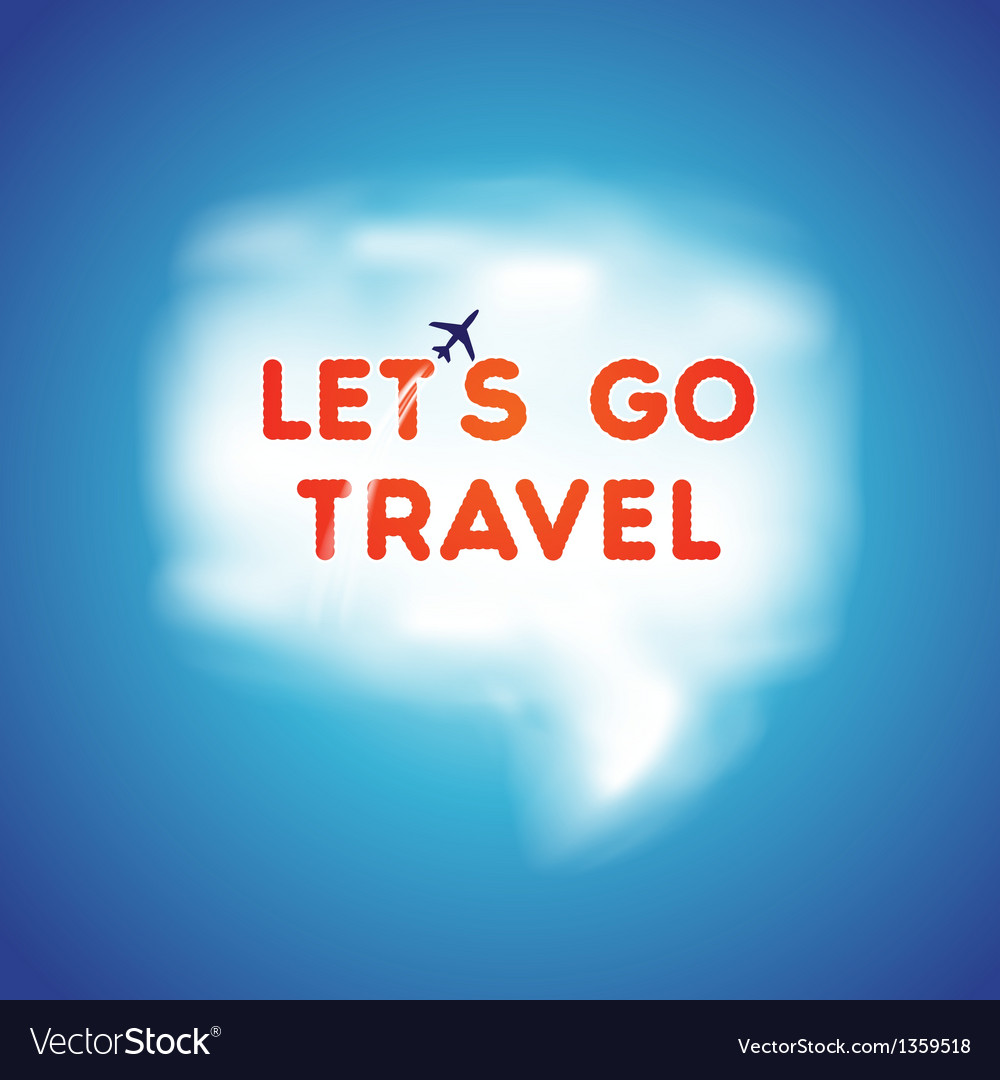 Lets go travel speech bubble vector | Price: 1 Credit (USD $1)