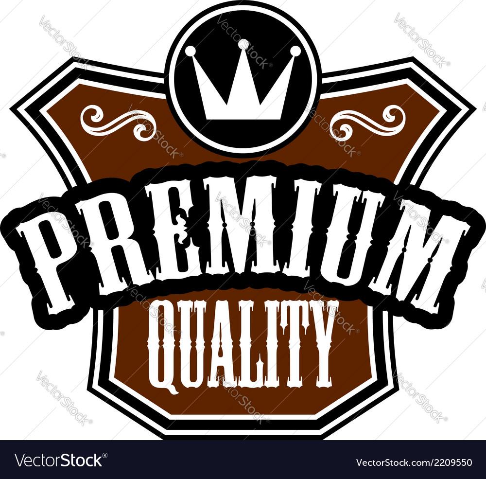 Premium quality emblem or label vector