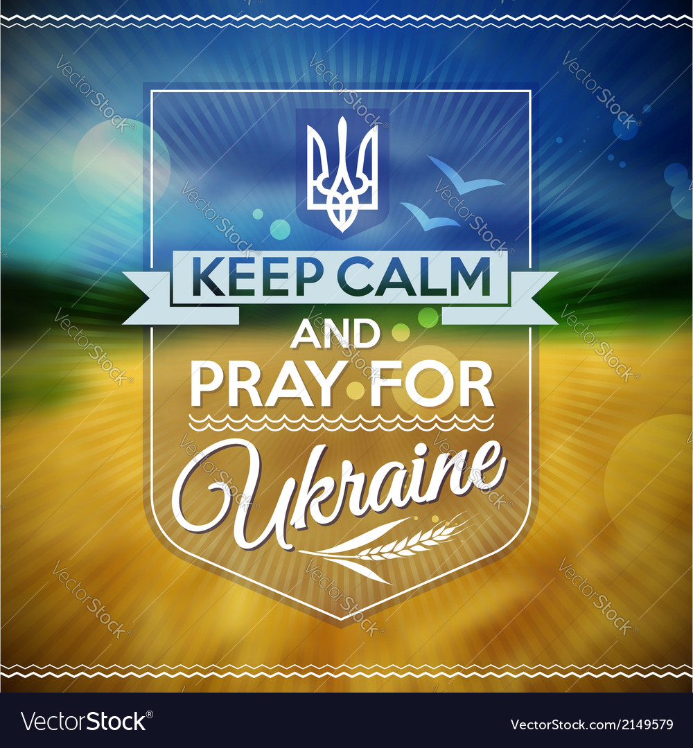 Keep calm and pray for ukraine poster vector | Price: 1 Credit (USD $1)