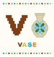 Alphabet for children letter v and a vase vector