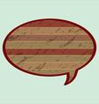 Speech bubble in wood style vector