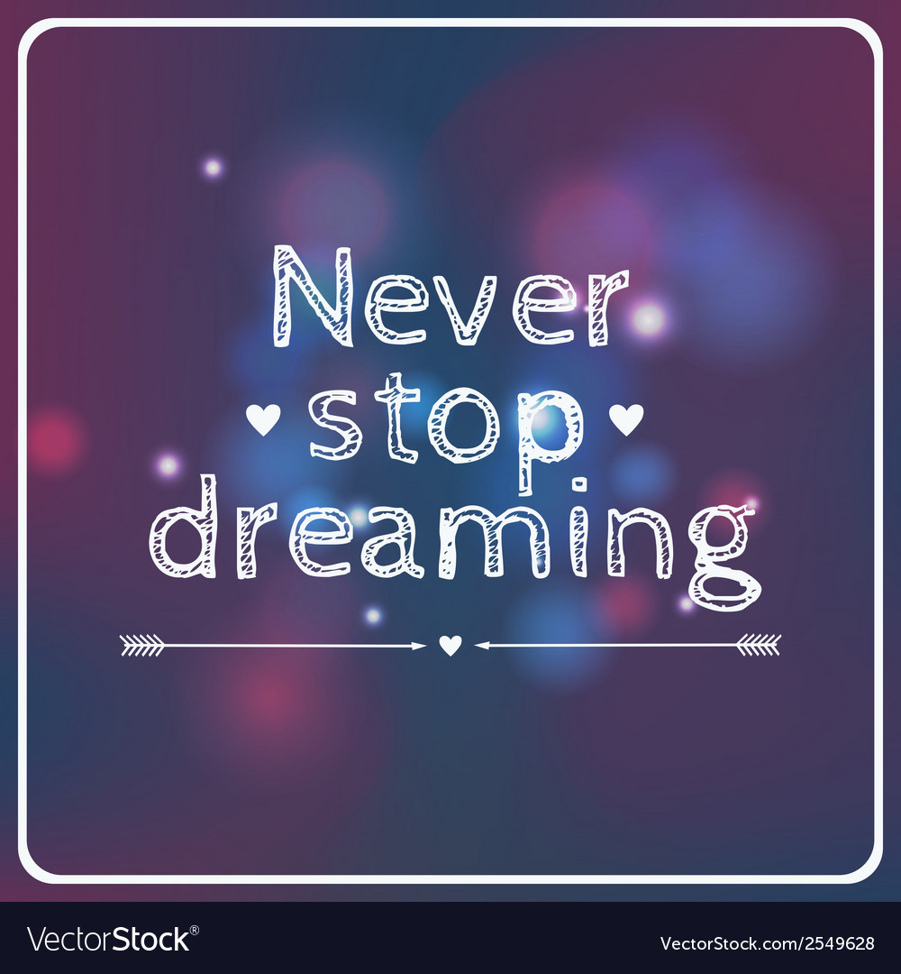Motivational card never stop dreaming vector | Price: 1 Credit (USD $1)