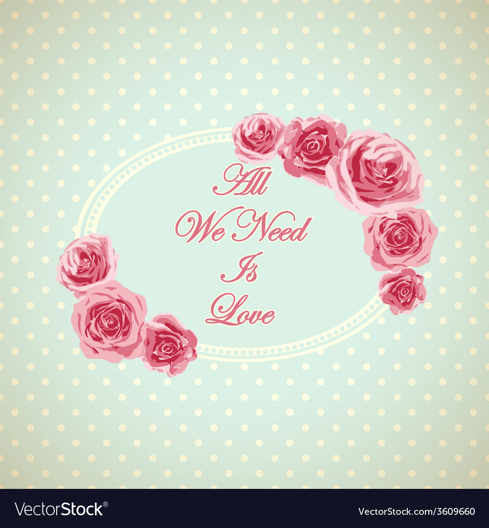 Vintage card with phrase all we need is love vector | Price: 1 Credit (USD $1)