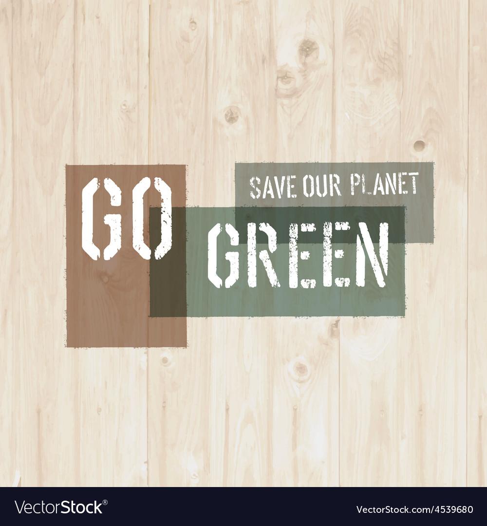 Go green wooden texture vector | Price: 1 Credit (USD $1)