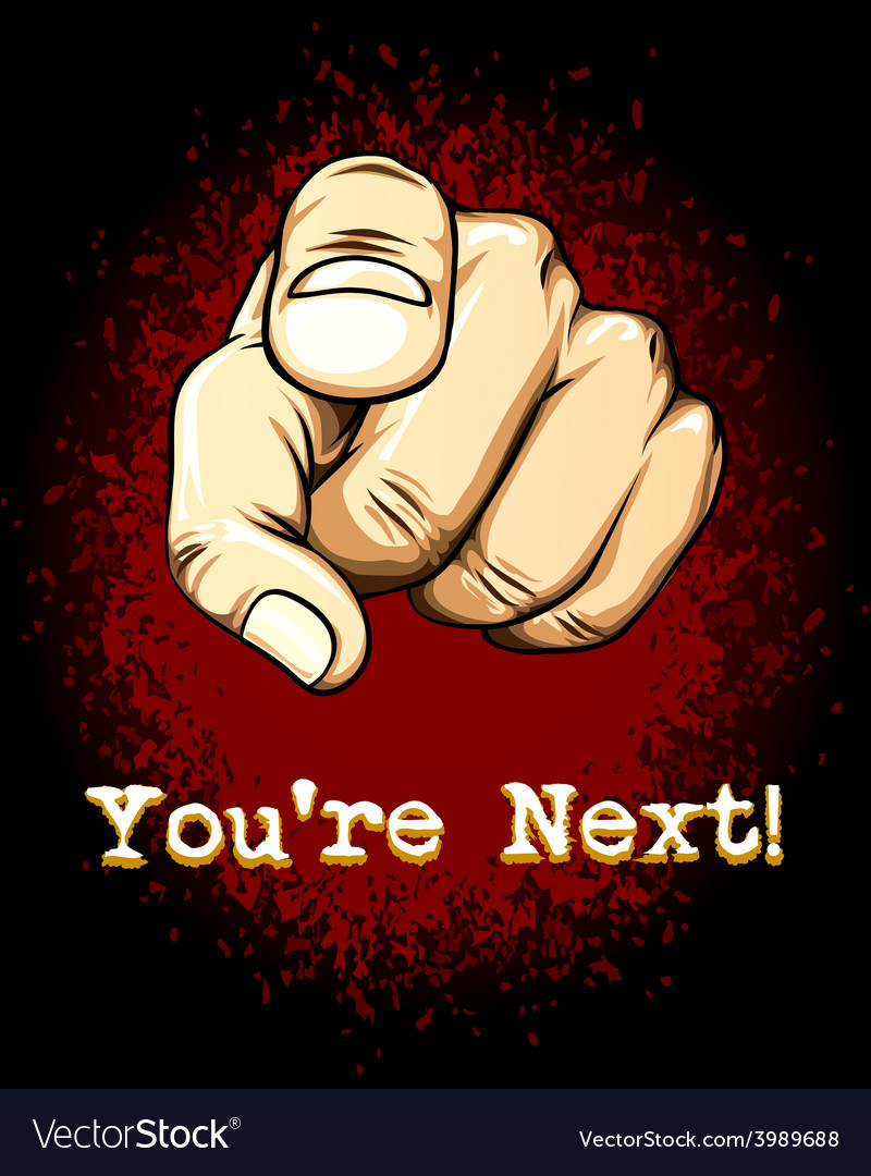 Pointing hand emphasizing you are next vector | Price: 1 Credit (USD $1)
