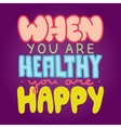 Healthy and happy vector