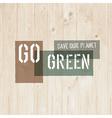 Go green wooden texture vector