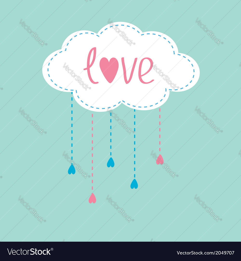 Cloud with hanging rain drops and word love card vector | Price: 1 Credit (USD $1)