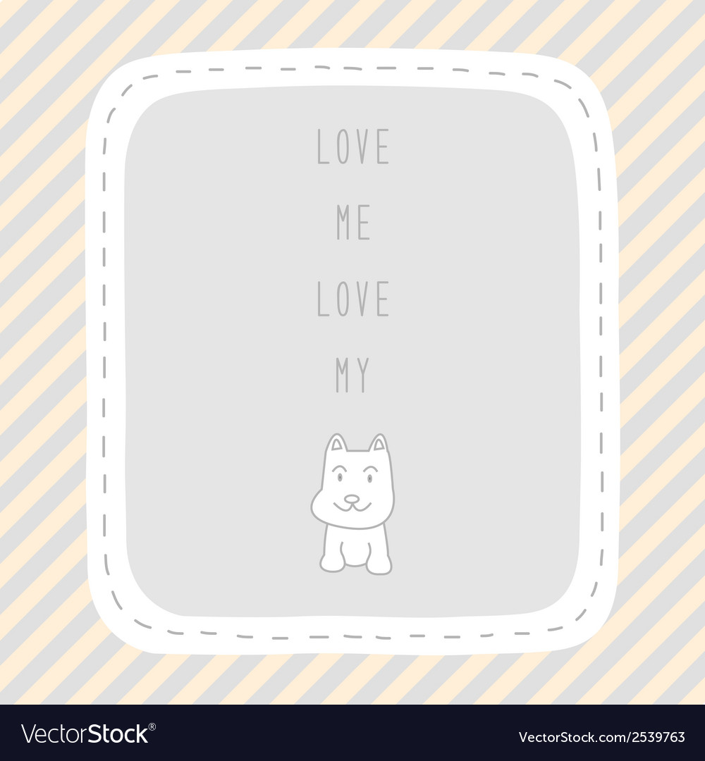 Love me love my dog vector | Price: 1 Credit (USD $1)