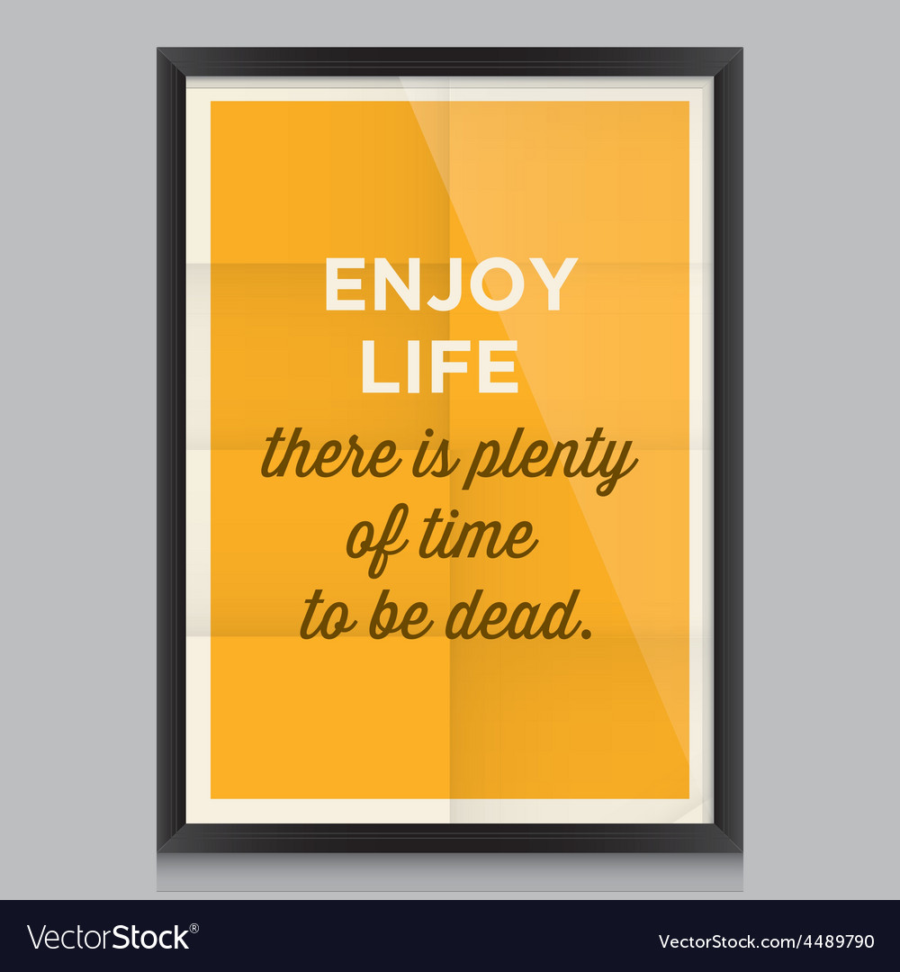Motivation quote enjoy life vector | Price: 1 Credit (USD $1)