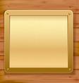 Gold metalic plaque wood background vector