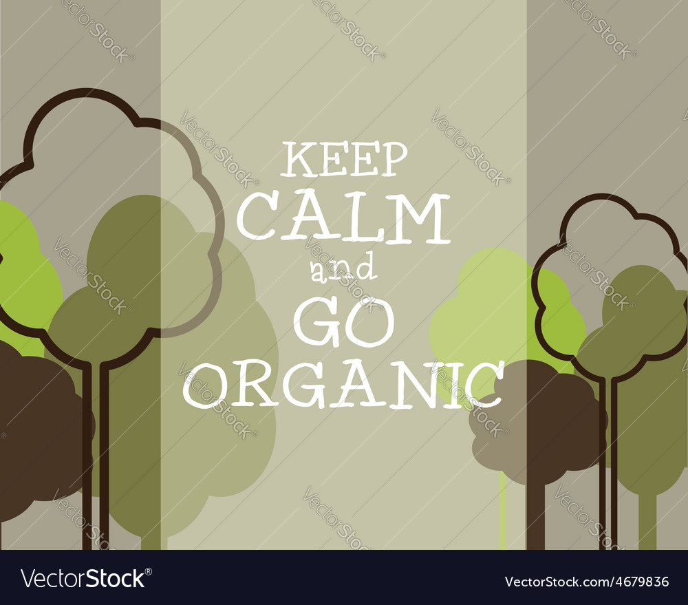 Keep calm and go organic eco poster concept vector   Price: 1 Credit (USD $1)