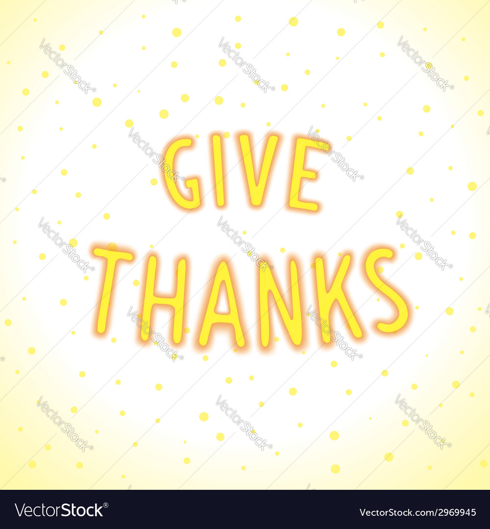 Give thanks lettering vector | Price: 1 Credit (USD $1)