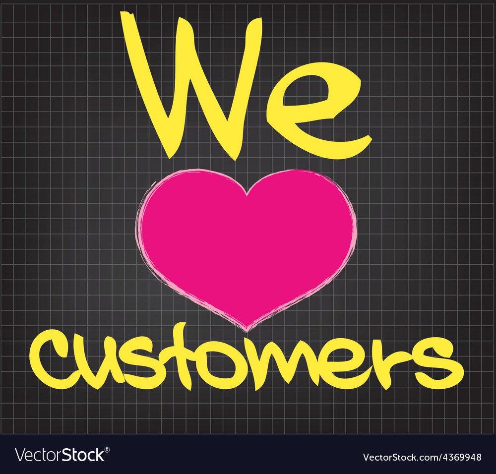 We love customers vector | Price: 1 Credit (USD $1)