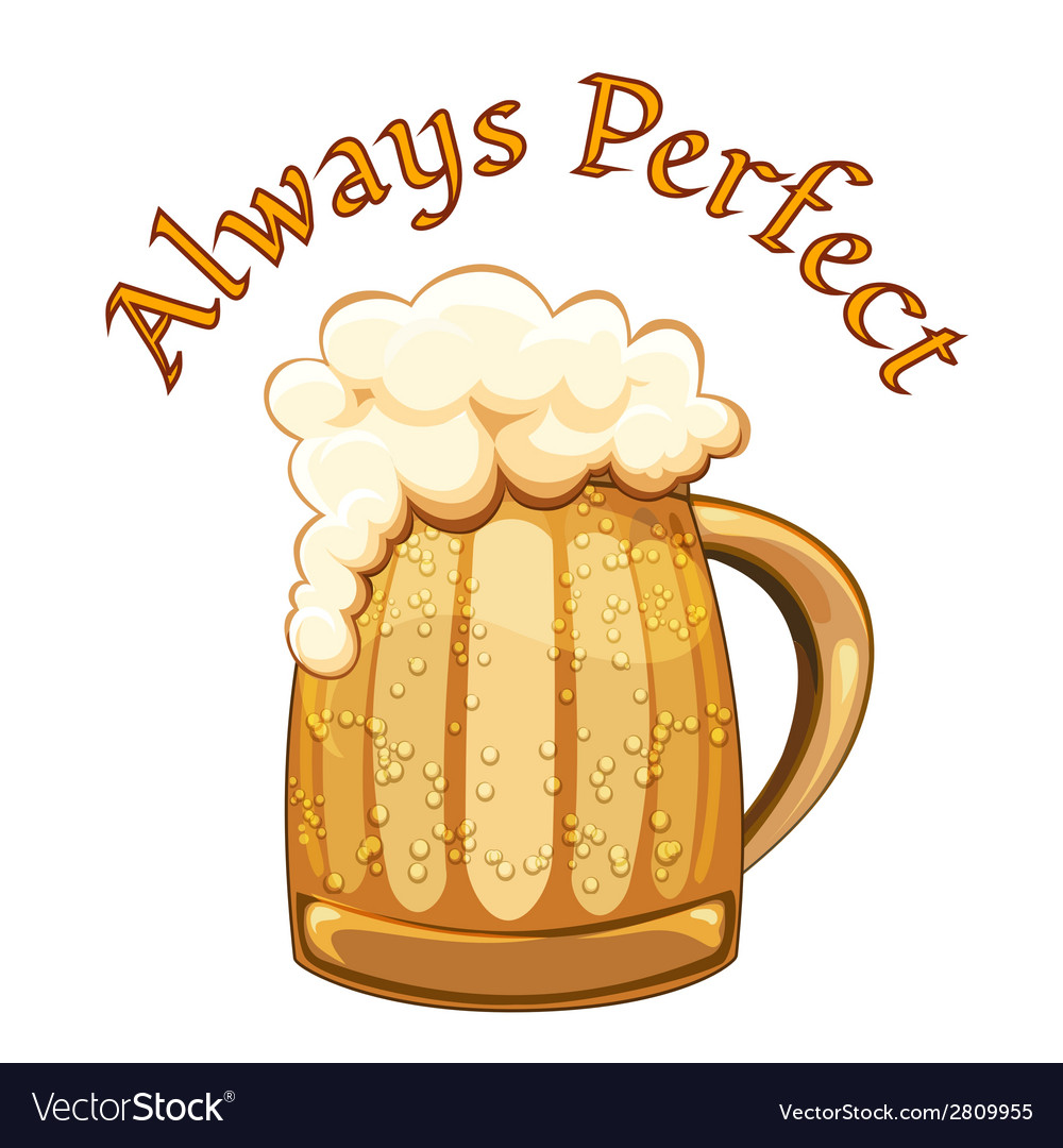 Always perfect beer poster vector | Price: 1 Credit (USD $1)