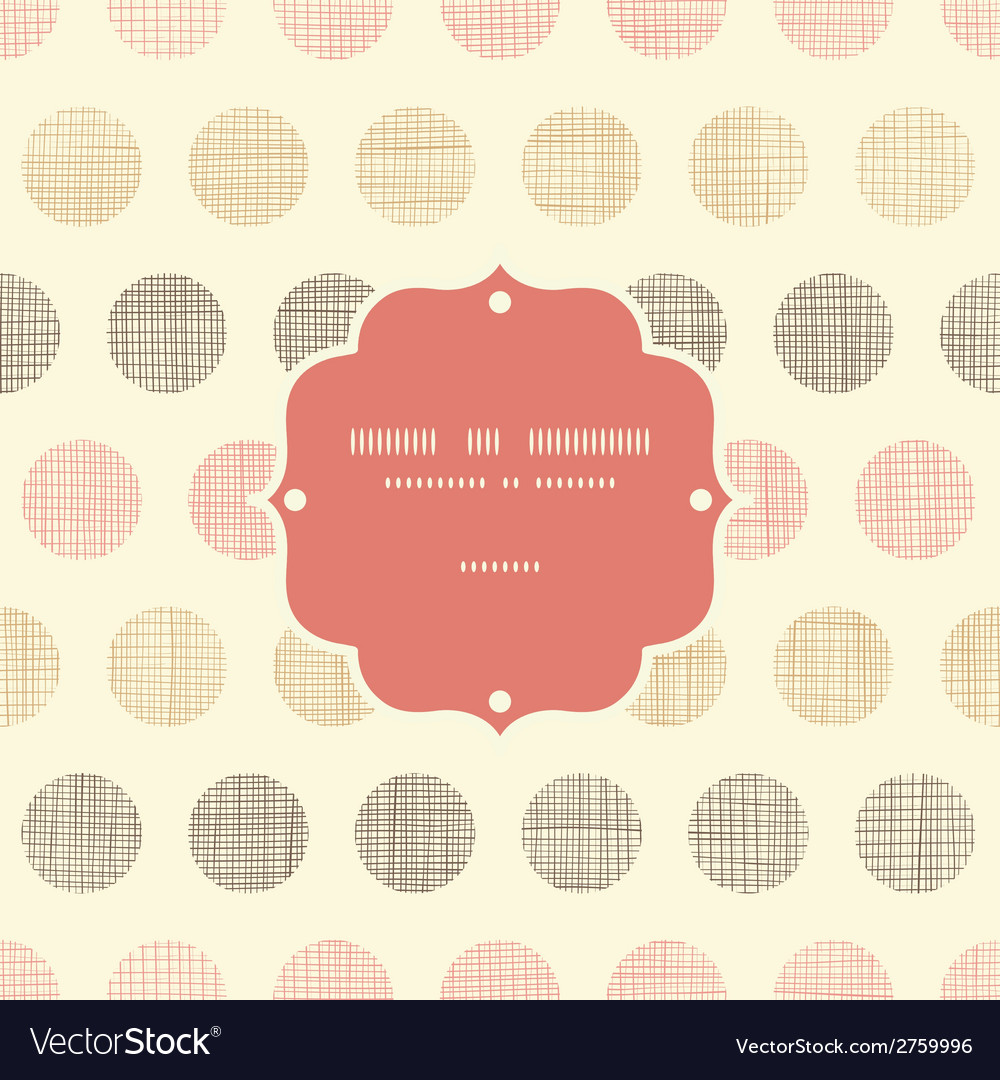 Vintage textile polka dots frame seamless pattern vector | Price: 1 Credit (USD $1)