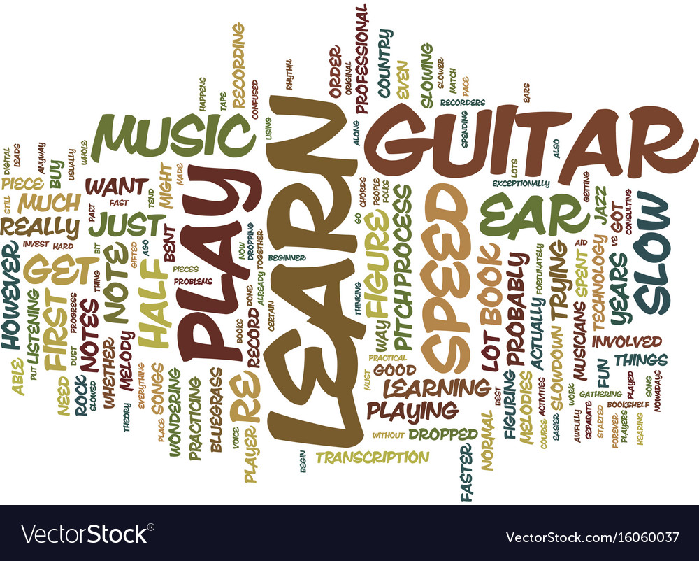 You can learn to play the guitar by ear text vector image