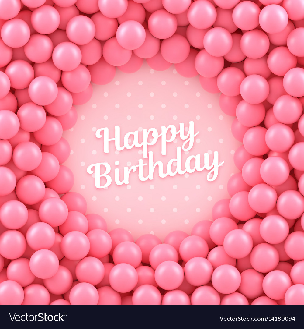 Pink candy balls background with happy birthday vector image