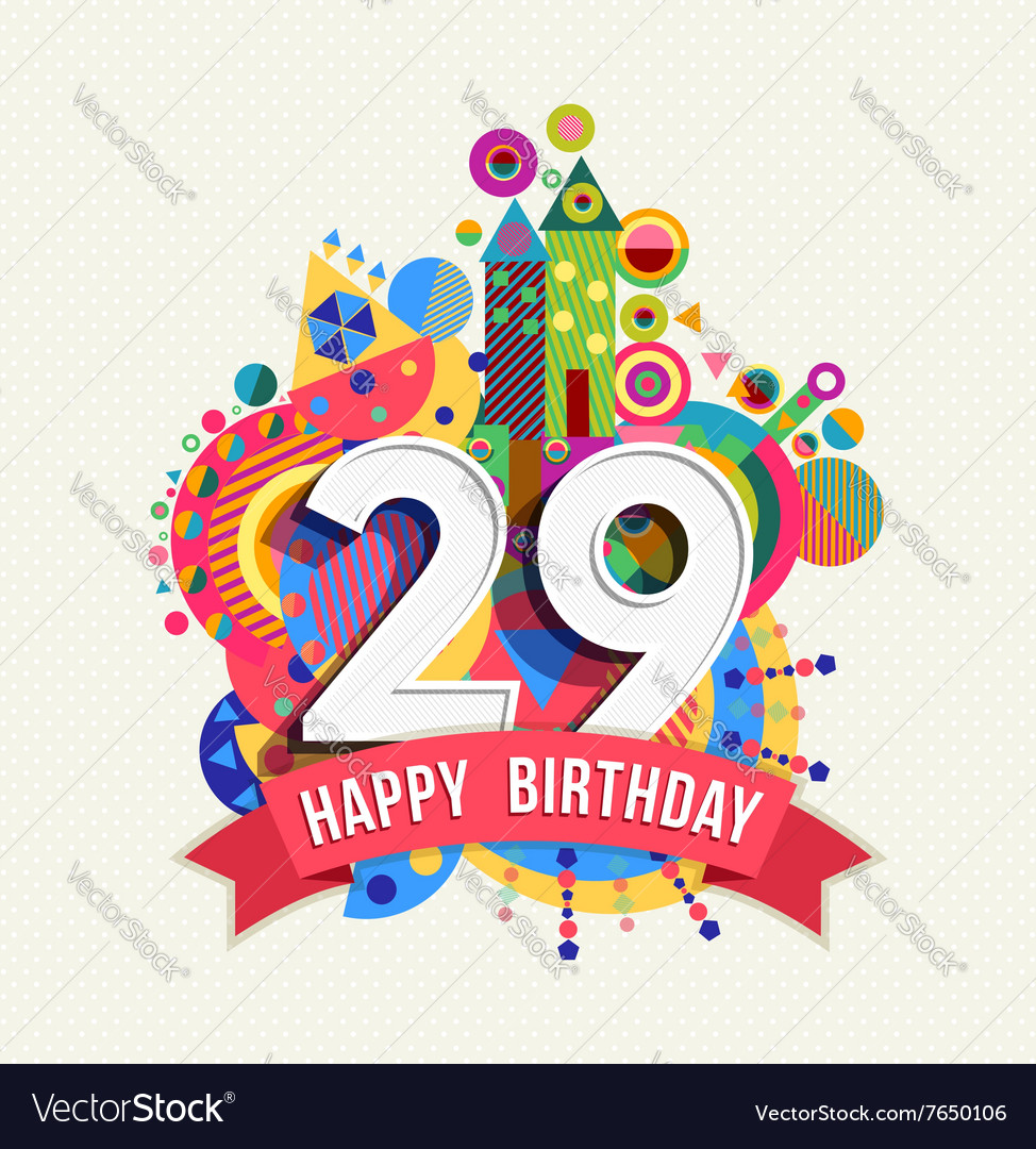 Happy birthday 29 year greeting card poster color vector image bookmarktalkfo Images
