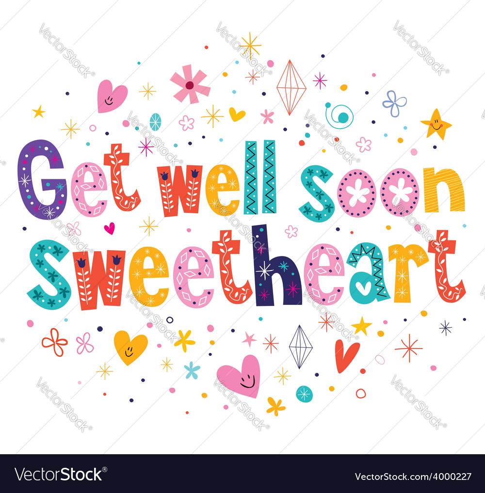 Get well soon sweetheart greeting card royalty free vector get well soon sweetheart greeting card vector image kristyandbryce Gallery