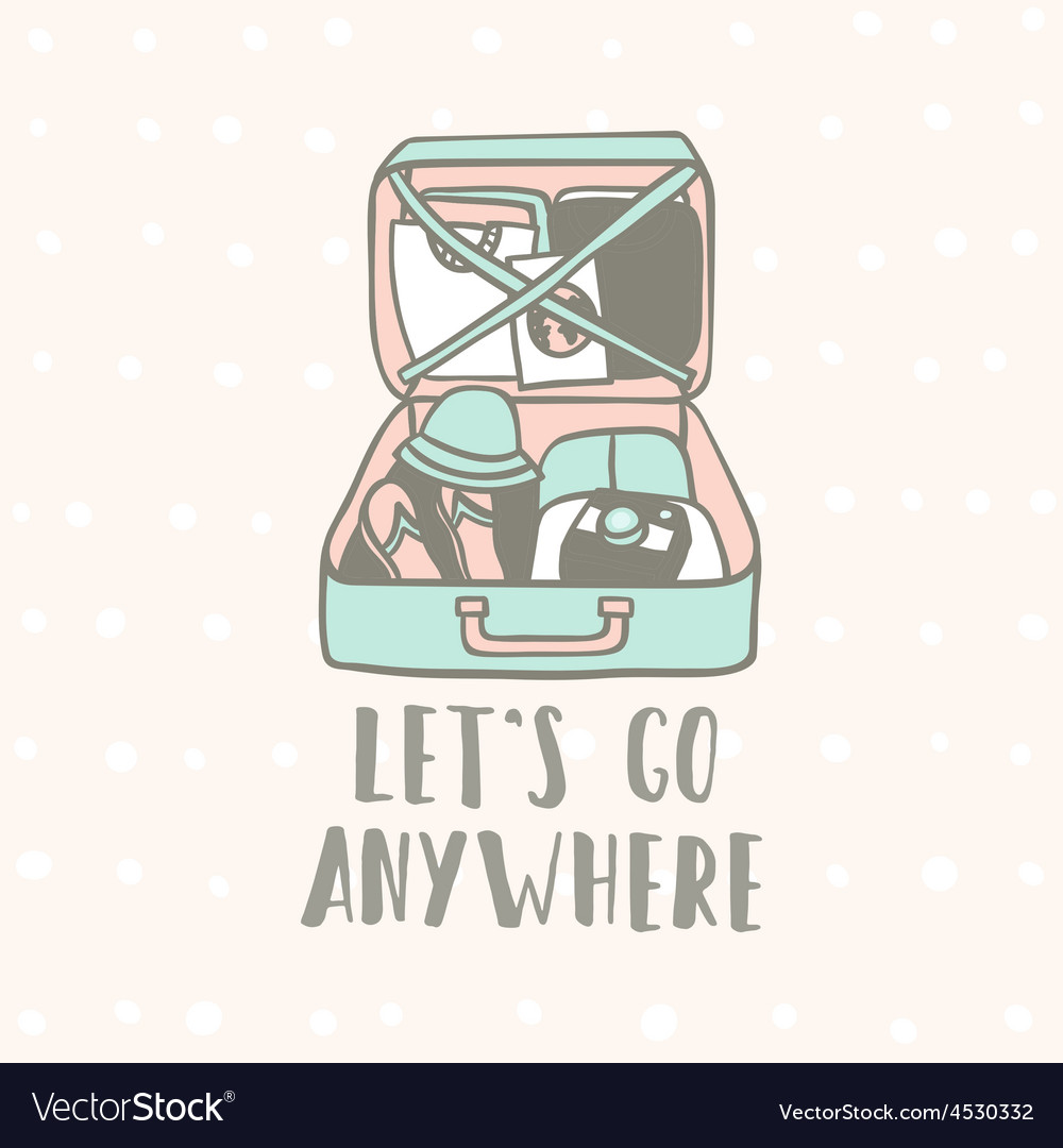Lets go anywhere Suitcase with clothes flip vector image