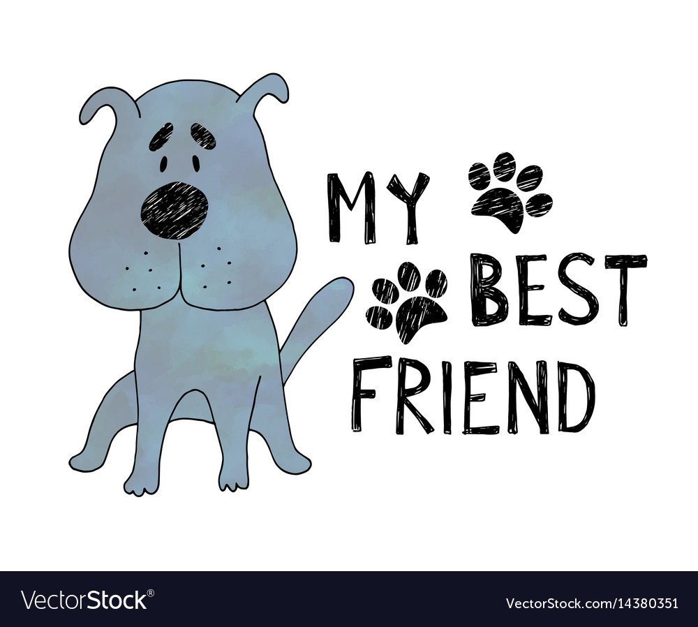 Hand drawn cute dog with hand drawn lettering my vector image