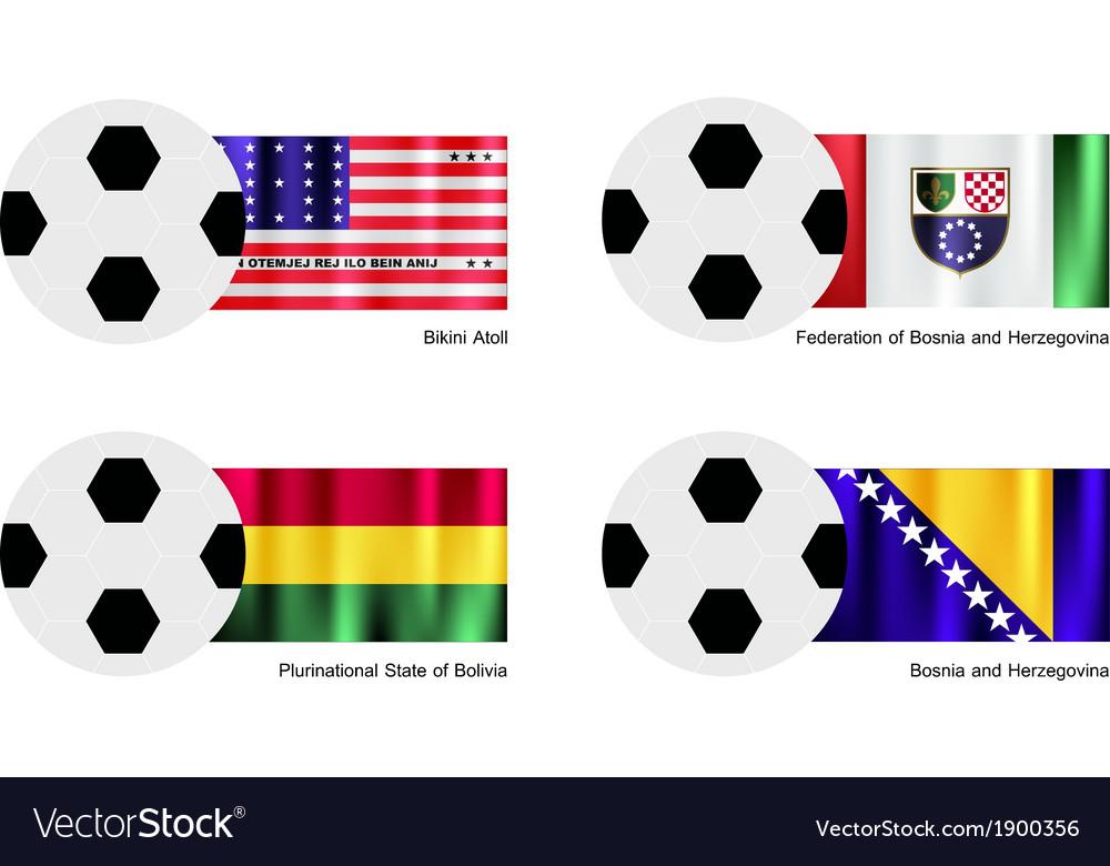 Football with Bikini Atoll Bolivia Bosnia Flag vector image