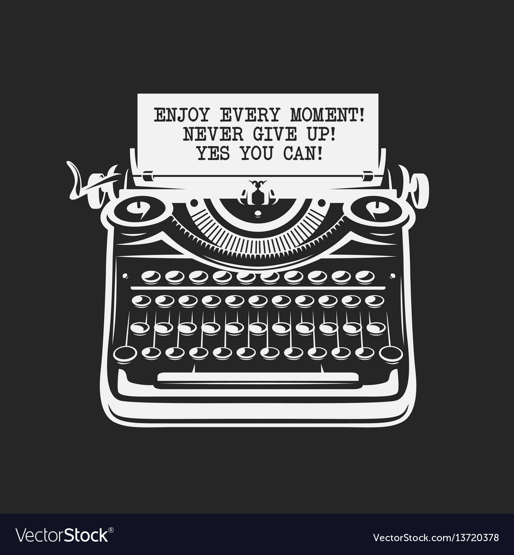 Motivational quote poster vintage typewriter with vector image
