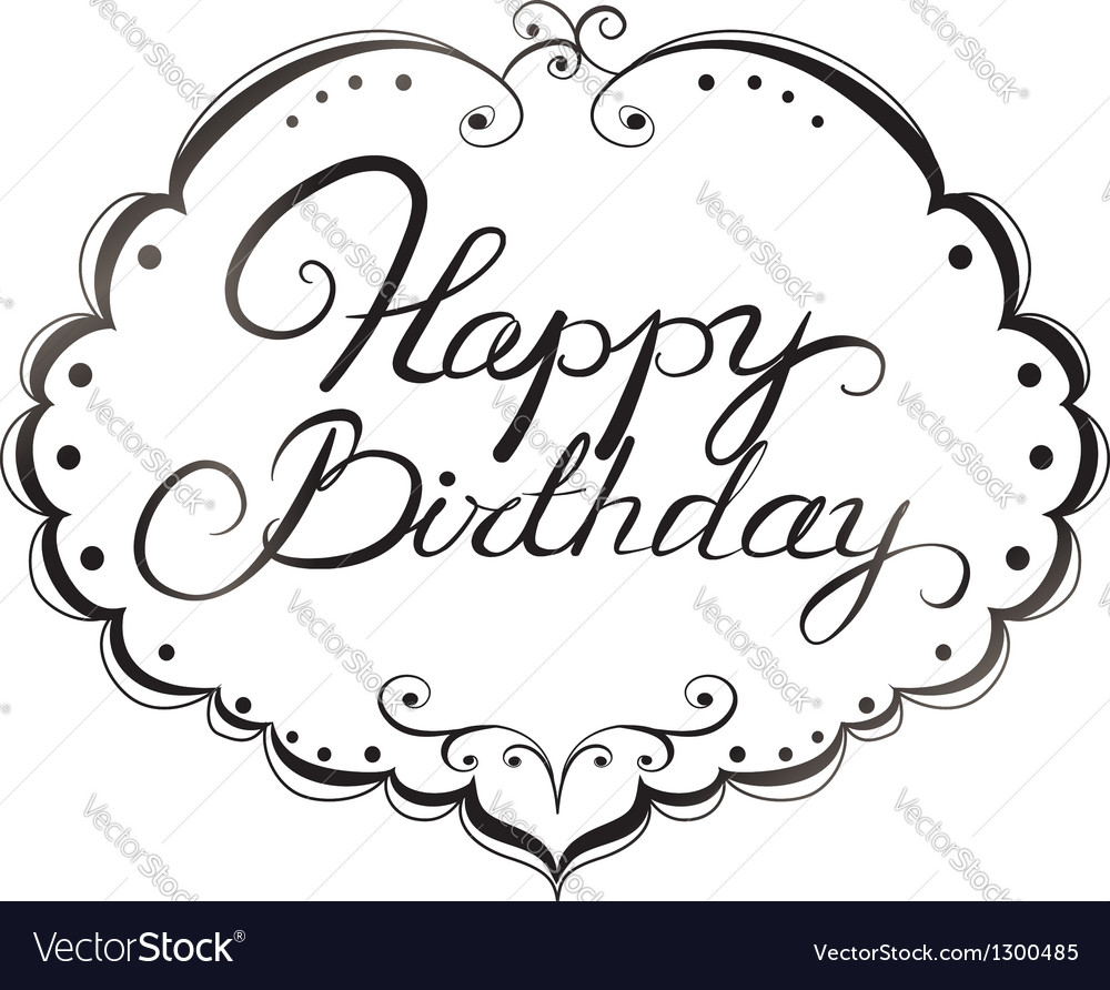 Happy birthday sign in elegant black script type with ornament - Happy Birthday Lettering Vector Image