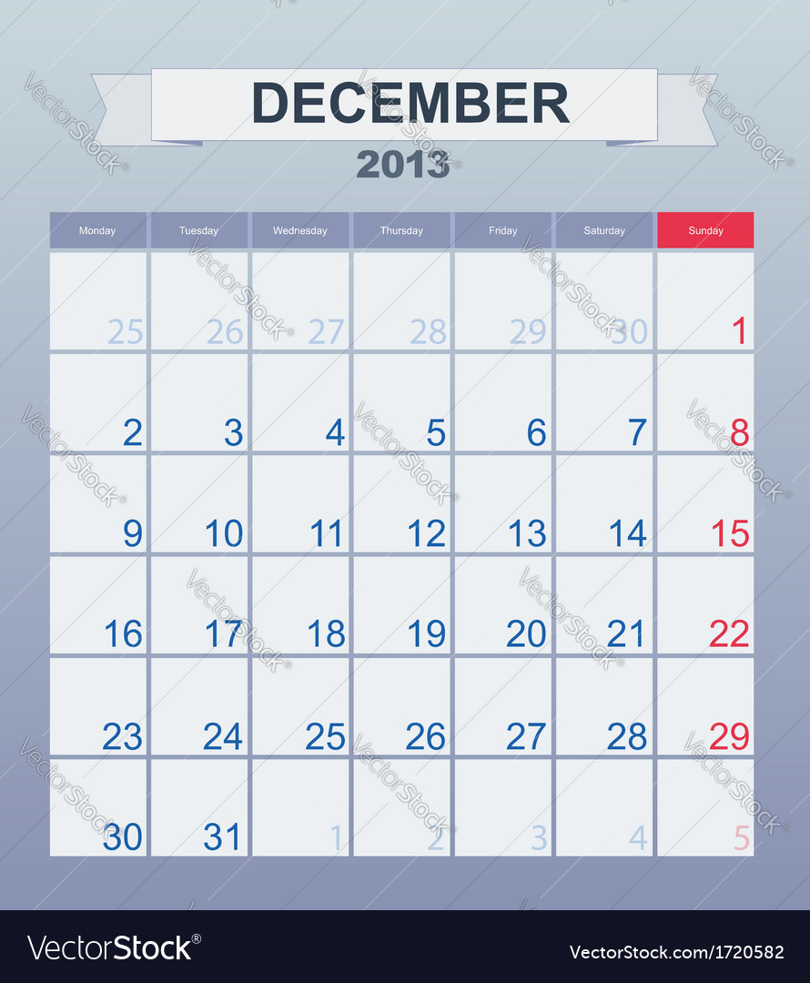 Calendar to schedule monthly december 2013 vector image