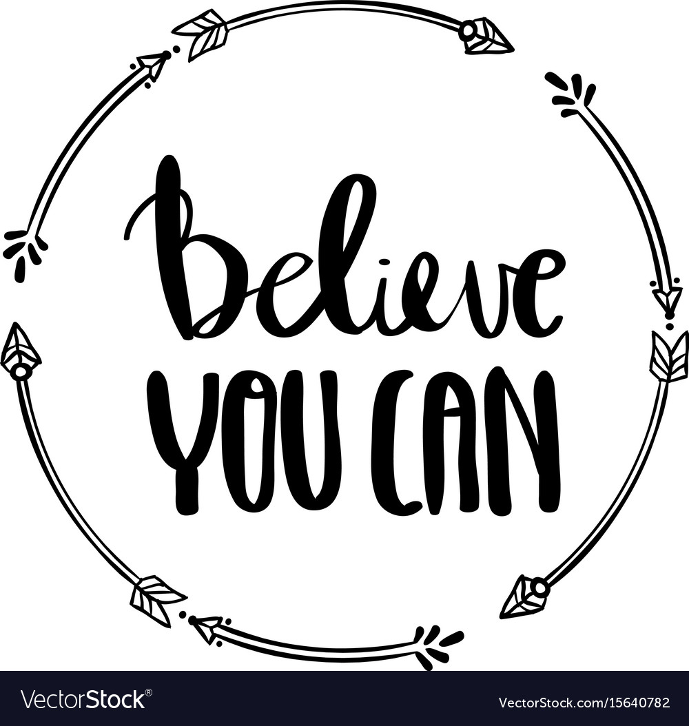 Believe you can lettering for posters vector image