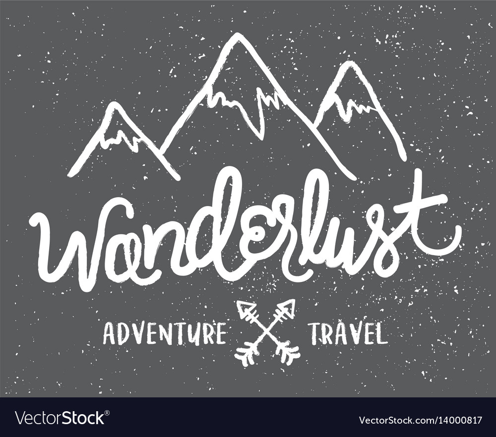 Wanderlust adventure travel mountains graphic vector image