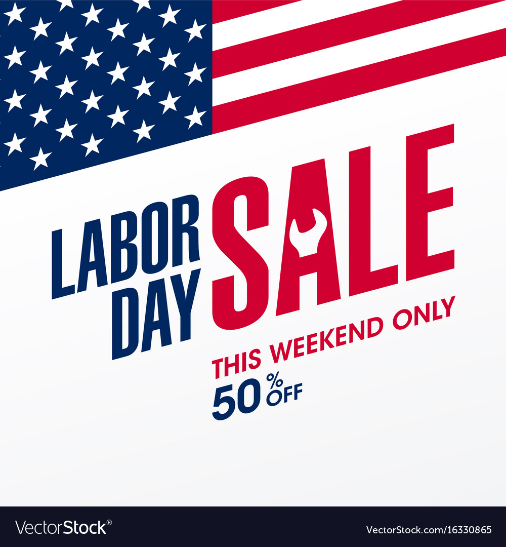 Labor Day Weekend Sale: Labor Day Sale This Weekend Only Special Offer Vector Image