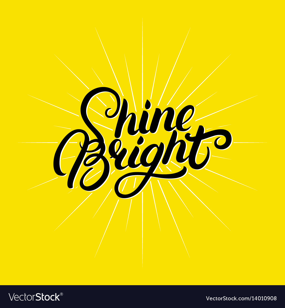 Shine bright hand written lettering vector image