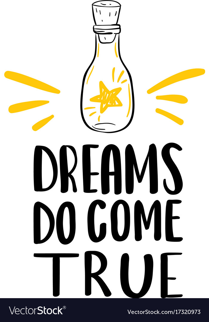 Dreams Do Come True Lettering Phrase Vector Image