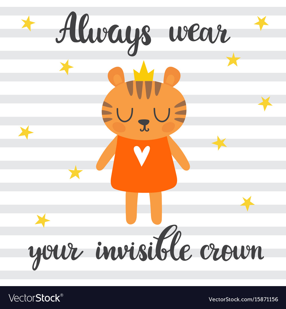 Always wear your invisible crown inspirational vector image
