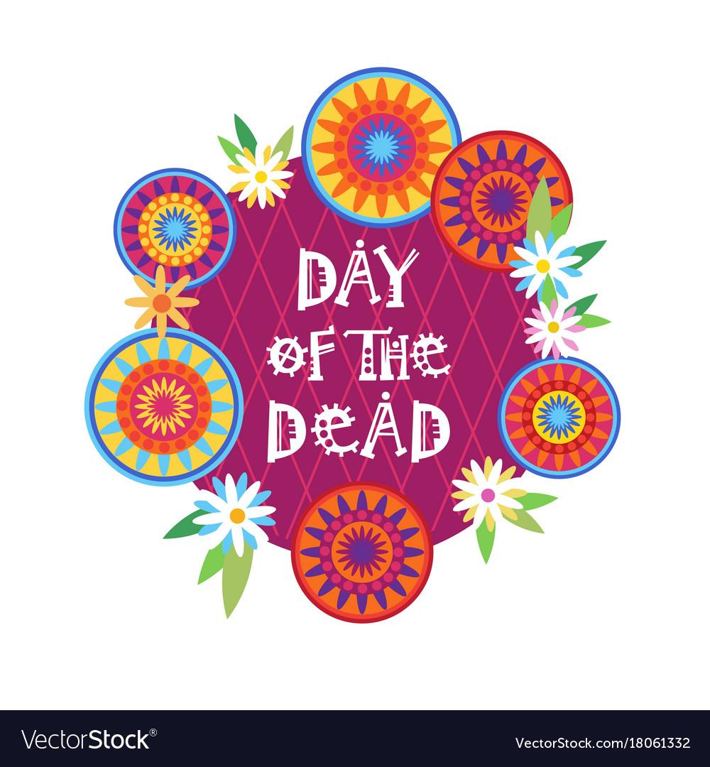 Day of dead traditional mexican halloween dia de Vector Image