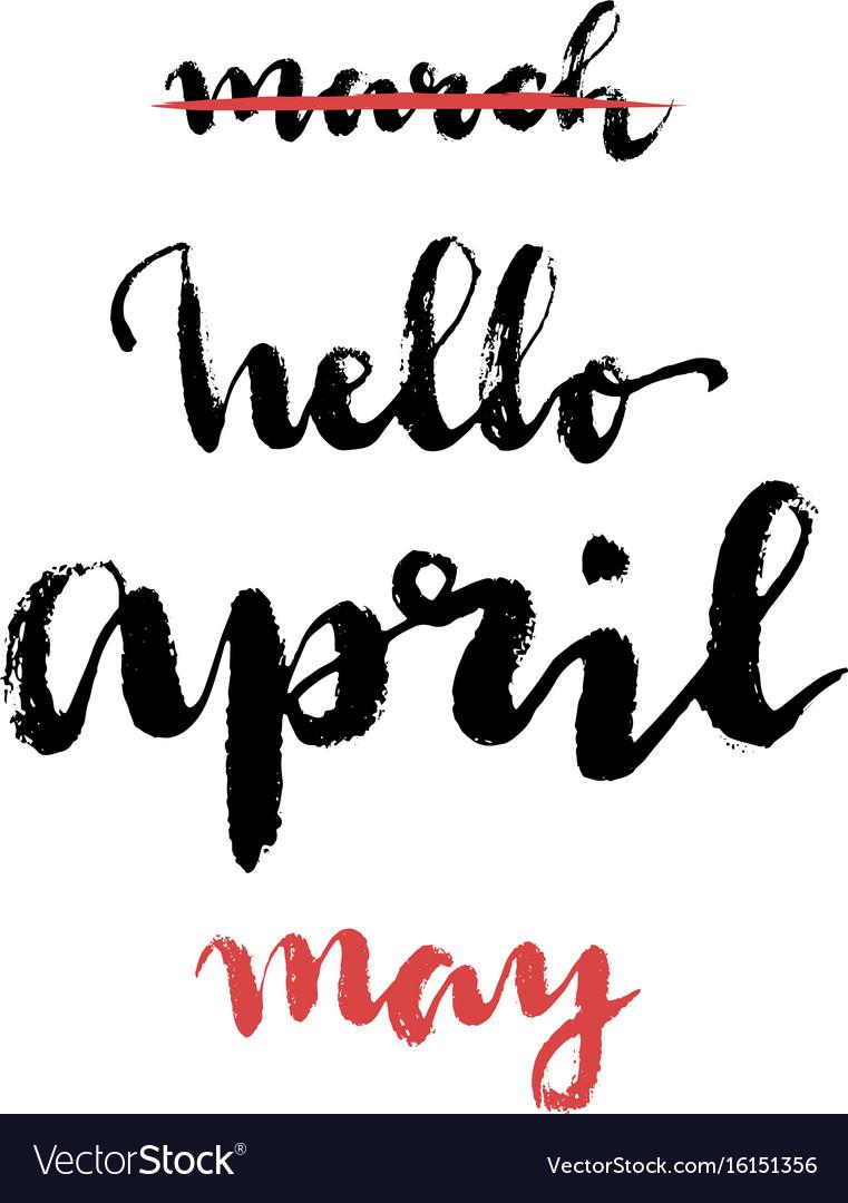 Hello april may hand drawn card with brush vector image
