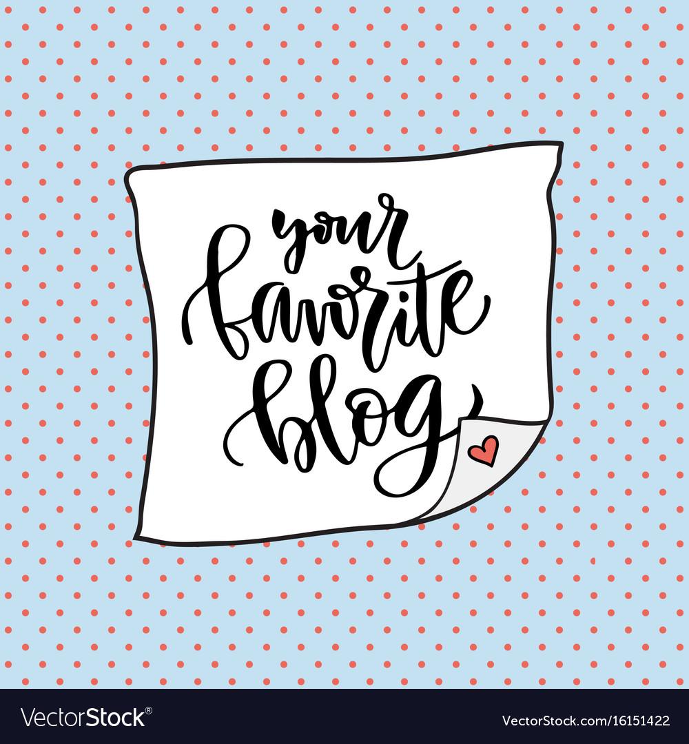 Your favorite blog social media icon handwriting vector image