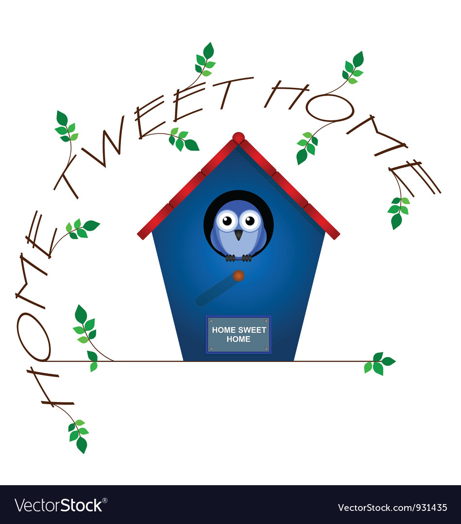 HOME TWEET HOME Vector Image