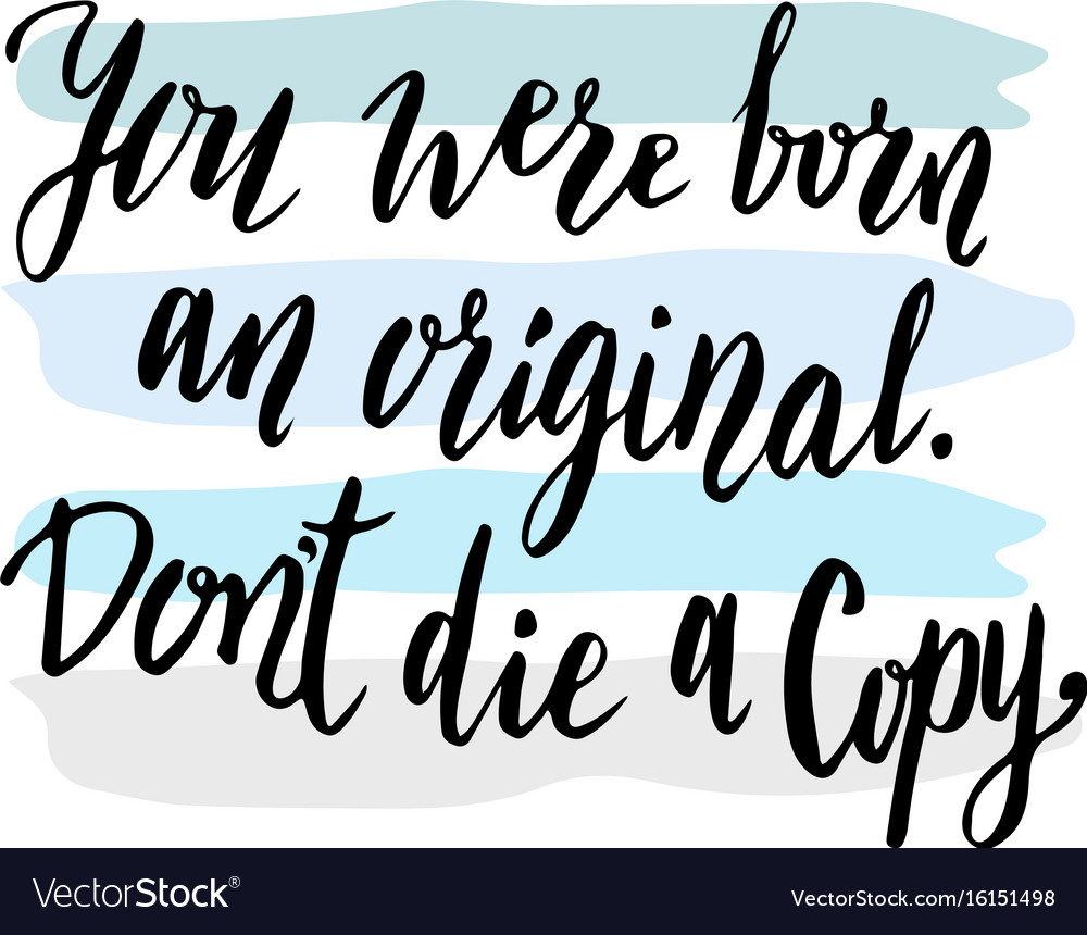 Inspirational motivational quote you were born an vector image