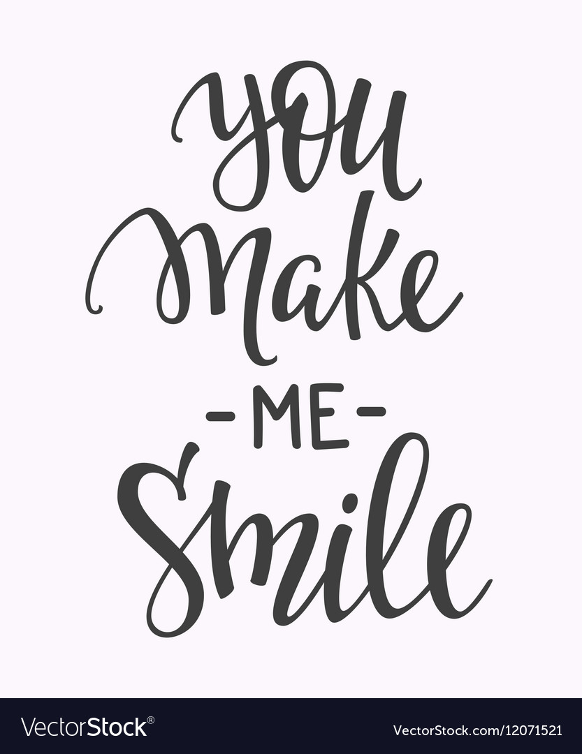 Quotes You Make Me Smile You Make Me Smile Quote Typography Royalty Free Vector Image