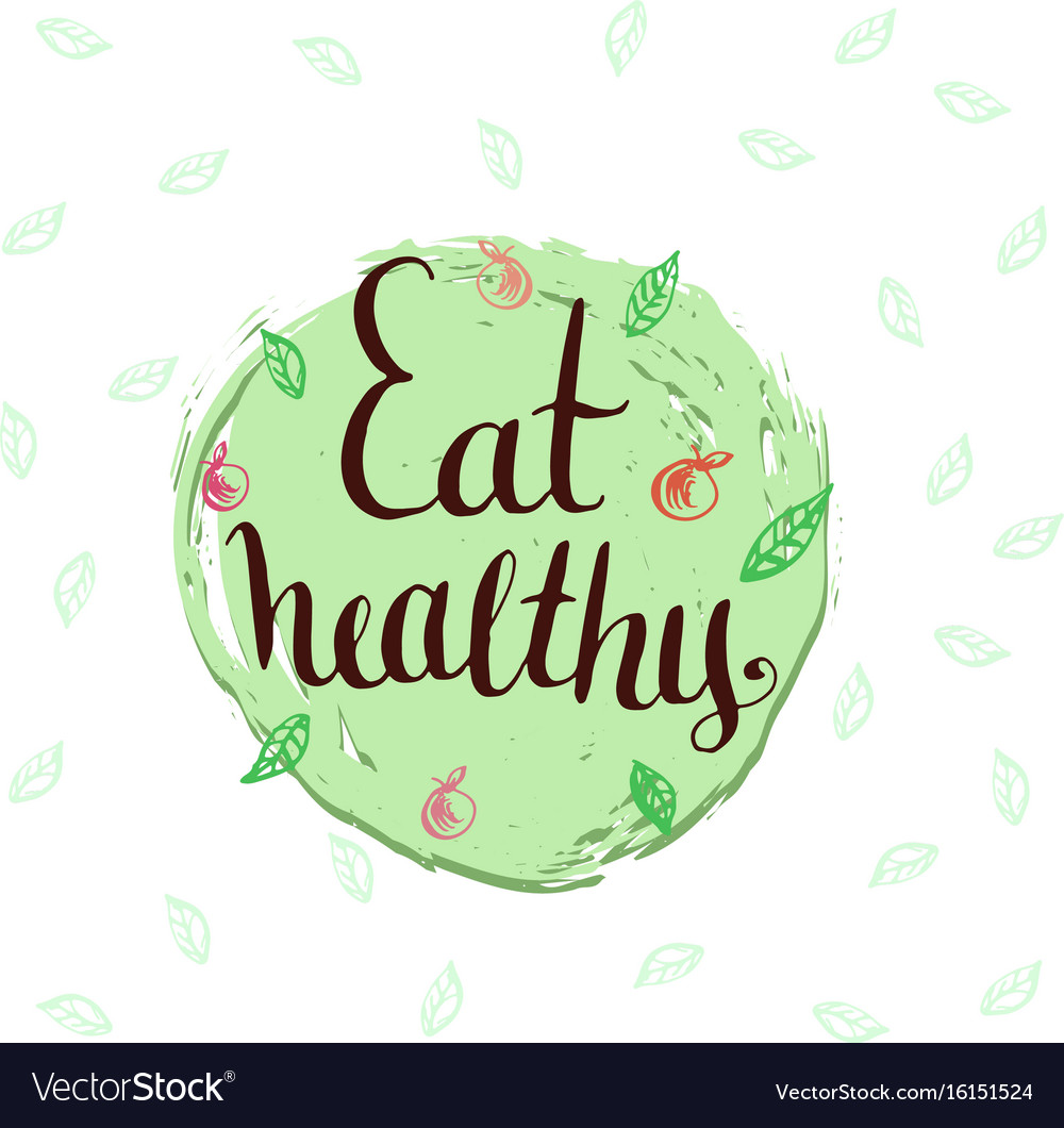 Eat healthy - hand lettering phrase motivational vector image