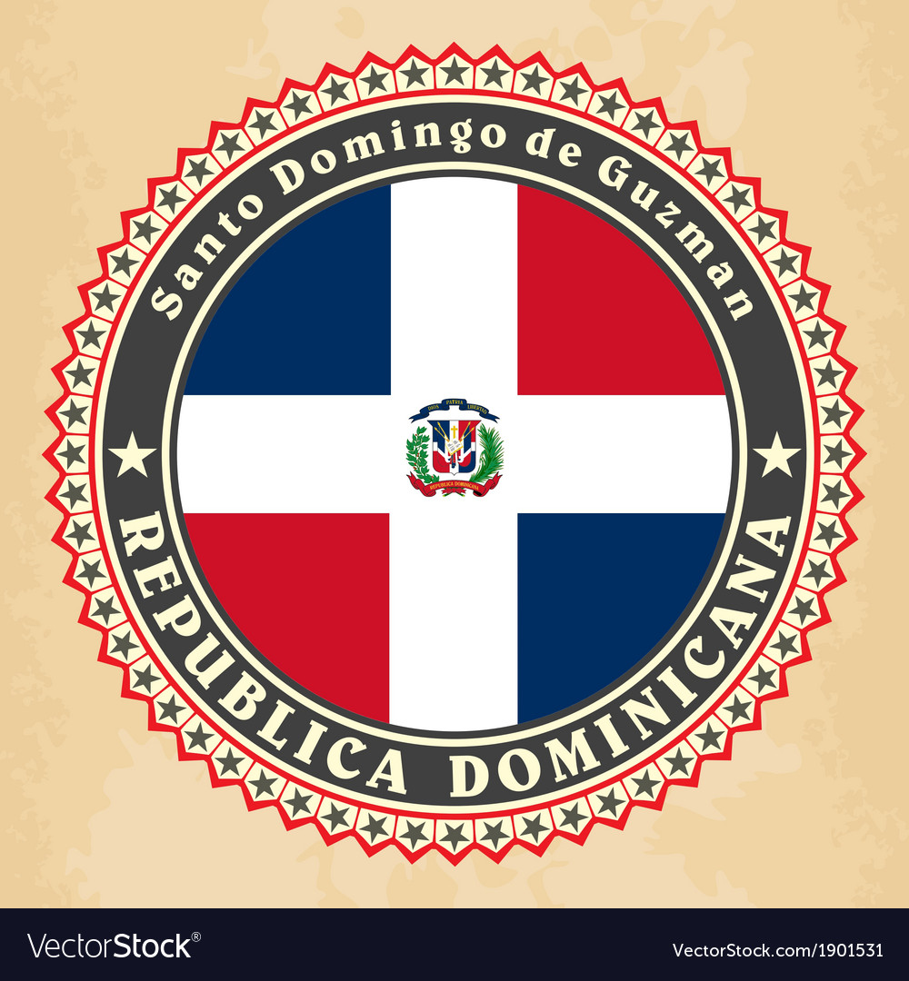 Vintage Label Cards Of Dominican Republic Flag Vector Image