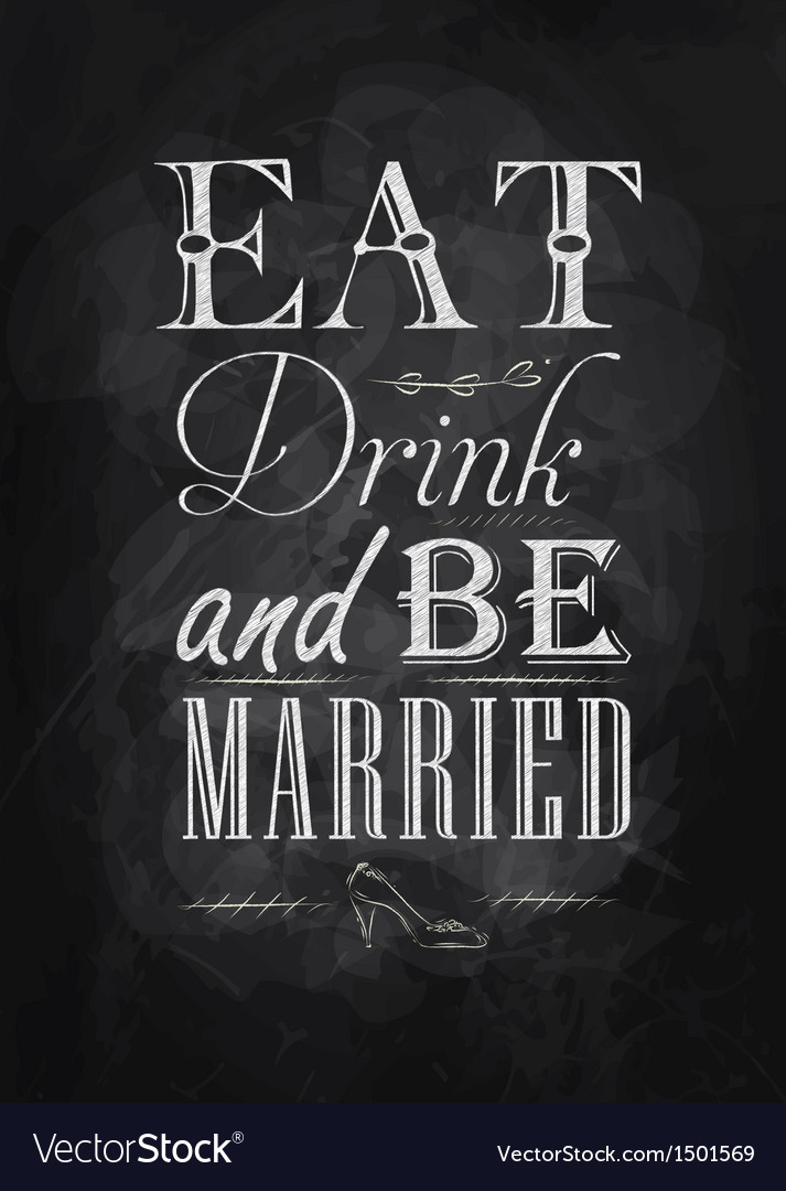 Poster Eat drink and bu married chalk vector image