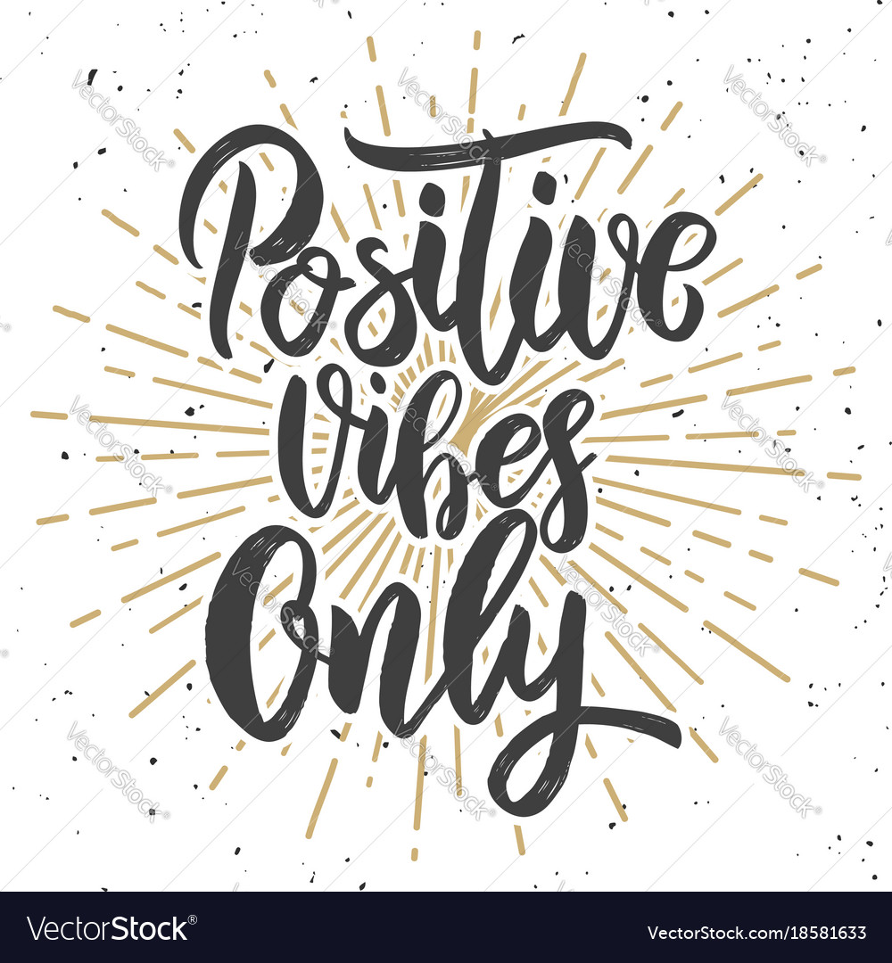 Positive vibes only hand drawn lettering phrase Vector Image