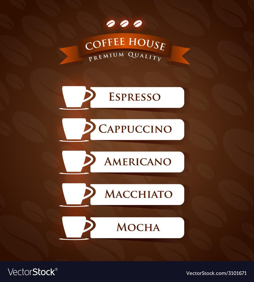 Design house of quality - Coffee House Premium Quality Menu List Designs Vector Image