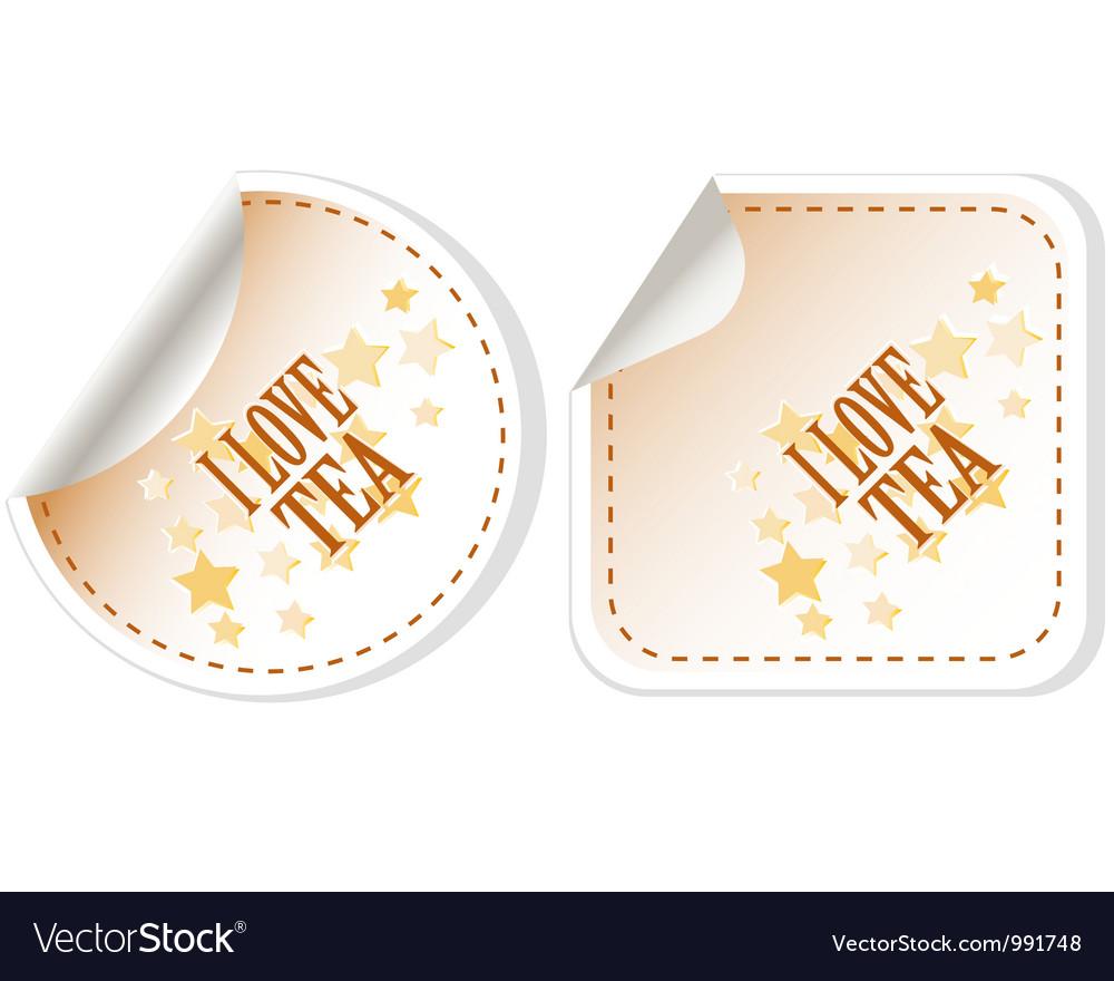 I love tea stickers set for restaurant Vector Image